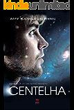 Centelha (Em busca de um novo mundo Livro 2)