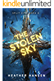 The Stolen Sky (Split City Book 2)