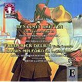 Frederick Delius: Violin Concerto/Benjamin Britten: Violin Concerto/Robin Milford: The Darkling Thrush