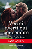 Vorrei averti qui per sempre (Vicious Cycle Series Vol. 3)