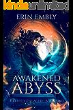 Awakened Abyss (Firebird Uncaged Book 2)