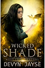 Wicked Shade: An Urban Fantasy Story (Must Love Dragons Book 5) Kindle Edition