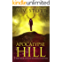 Apocalypse Hill: An Uncanny Kingdom Urban Fantasy (The Complete Novel)