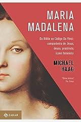 Maria Madalena: Da Bíblia ao Código Da Vinci: companheira de Jesus, deusa, prostituta, ícone feminista (Portuguese Edition) Kindle Edition
