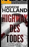 Highway des Todes: Thriller (Howard Caspar Reihe 6)