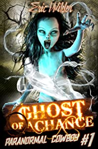 Ghost of a Chance: Fun romantic historical forbidden and humorous paranormal mystery suspense fantasy time travel thriller ghost story (Paranormal Cowboy Book 1): Forbidden Island