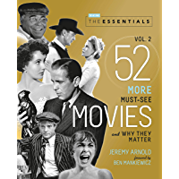 The Essentials Vol. 2: 52 More Must-See Movies and Why They Matter (Turner Classic Movies) book cover