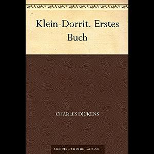 Klein-Dorrit. Erstes Buch (German Edition)