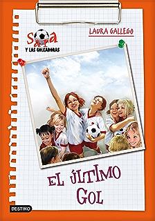 El último gol: Sara y las goleadoras 6 (Spanish Edition)