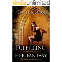Fulfilling Her Fantasy: A Masters of the Castle Novella (English Edition)