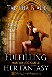 Fulfilling Her Fantasy: A Masters of the Castle Novella