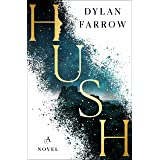 Hush: A Novel (The Hush Series, 1)