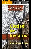 Ciudad de Invierno: Y Otros Relatos