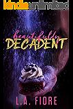 Beautifully Decadent (Beautifully Damaged Book 3)