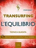 Transurfing. L'Equilibrio: Tecnica guidata
