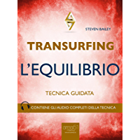 Transurfing. L'Equilibrio: Tecnica guidata (Italian Edition)