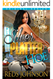 Silver Platter Hoe: Everything That Glitters Ain't Gold (Part 1, 2, 3) (Original Series)