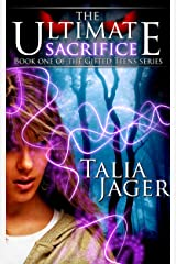 The Ultimate Sacrifice (The Gifted Teens Series Book 1) Kindle Edition