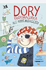 Dory Fantasmagorica. All'arrembaggio! (Italian Edition) Kindle Edition