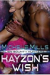 Kayzon's Wish (Alien Bounty Hunters Book 3) Kindle Edition