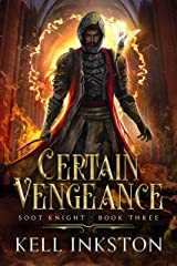 Certain Vengeance: (Soot Knight: Book 3) Kindle Edition