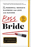 Boss Bride: The Powerful Woman's Playbook for Love