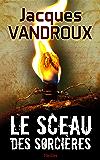 Le Sceau des sorcières (French Edition)