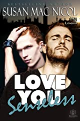 Love You Senseless (Men of London Book 1) Kindle Edition