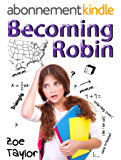 Becoming Robin: A Tale of Self Discovery (English Edition)
