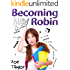 Becoming Robin: A Tale of Self Discovery