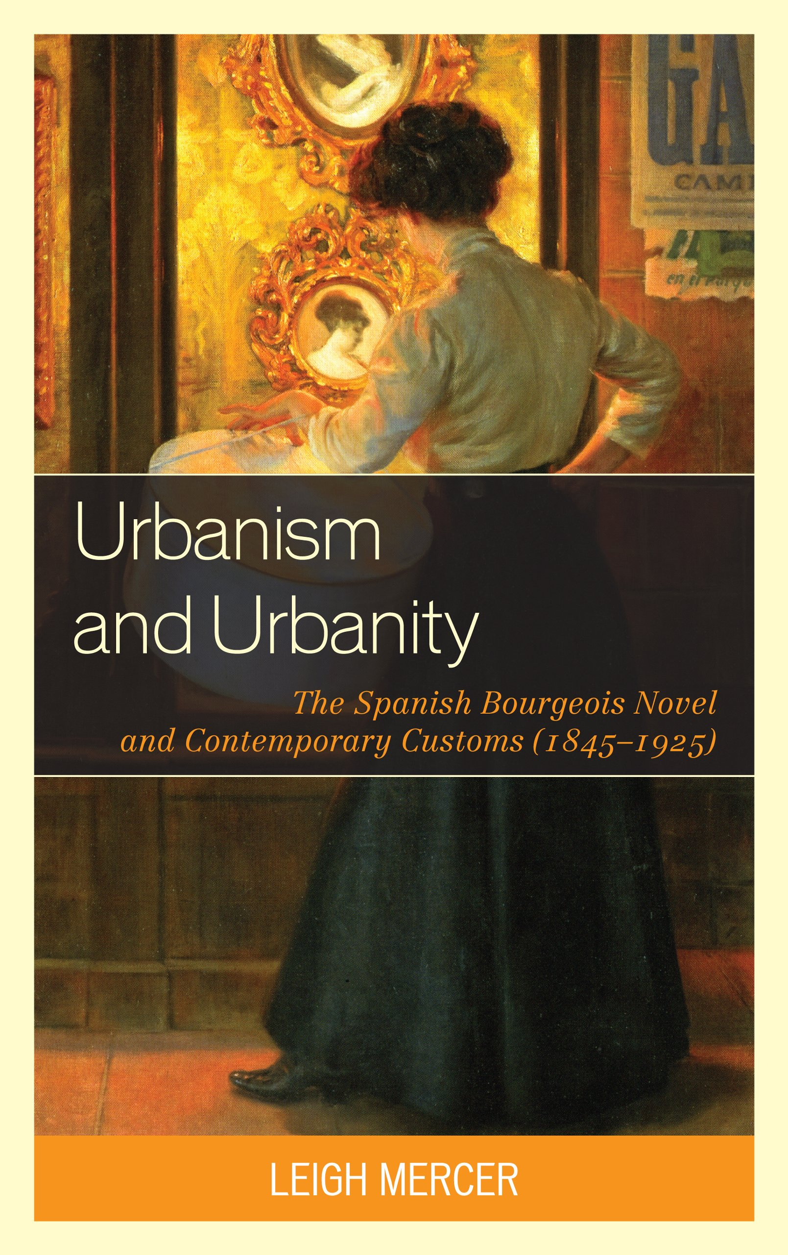 Urbanism and Urbanity: The Spanish Bourgeois Novel and Contemporary Customs (1845–1925) PDF