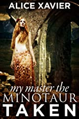 My Master the Minotaur: Taken (A Reluctant BDSM Erotic Romance)