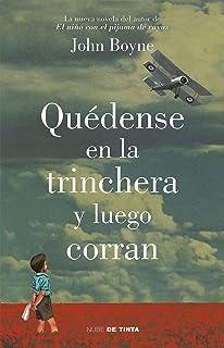 Quédense en la trinchera y luego corran (Spanish Edition)
