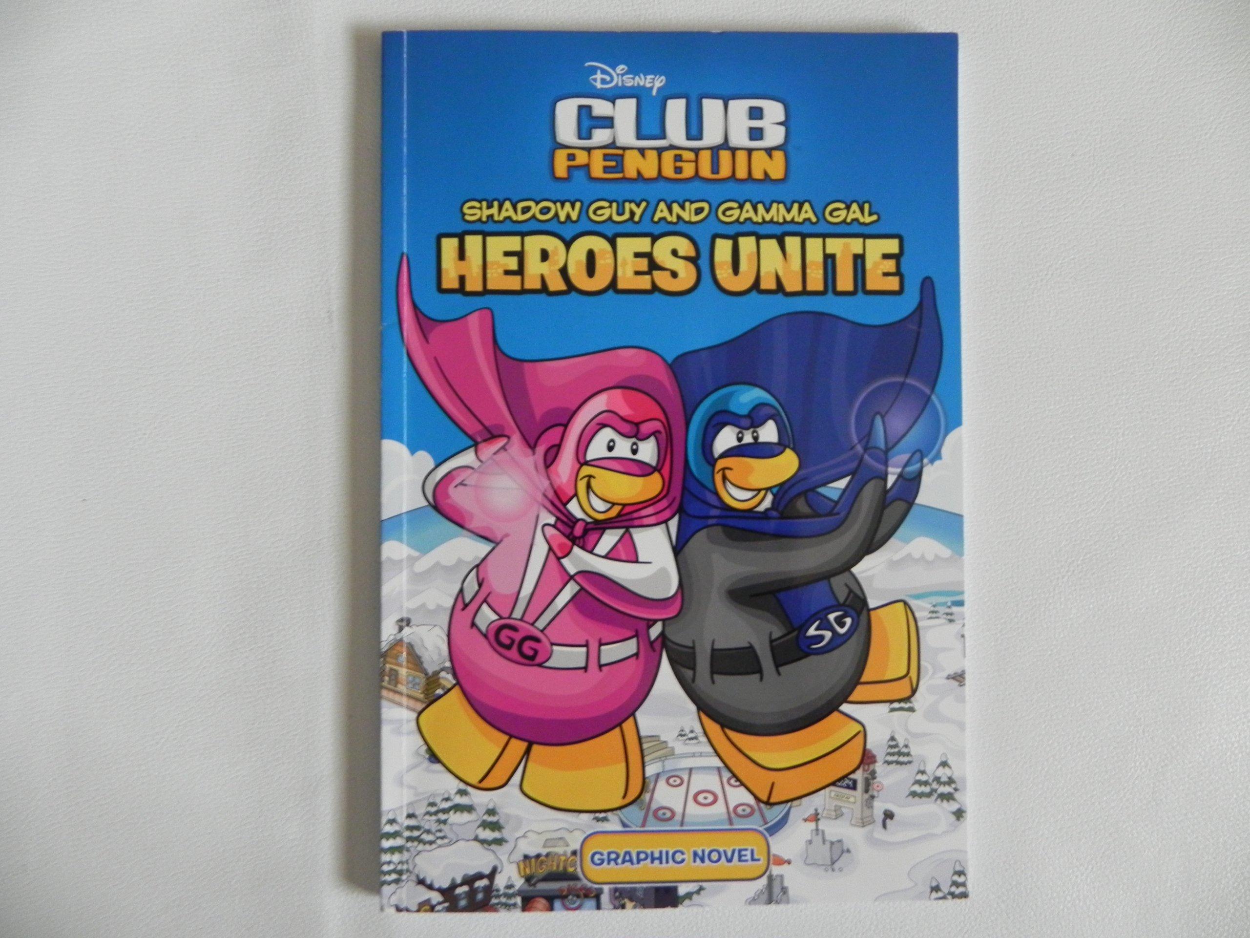 Shadow Guy and Gamma Gal: Heroes Unite (Disney Club Penguin) pdf epub