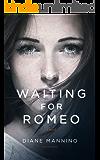 Waiting for Romeo