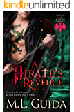 A Pirate's Revenge: Historical Paranormal Romance with a Pirate Shape-Shifter Dragon with a Witch Mate (volume 2) (Legends of the Soaring Phoenix)