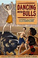 Dancing with Bulls: A Matthew and Mason Adventure (Matthew and Mason Adventures Book 1) Kindle Edition