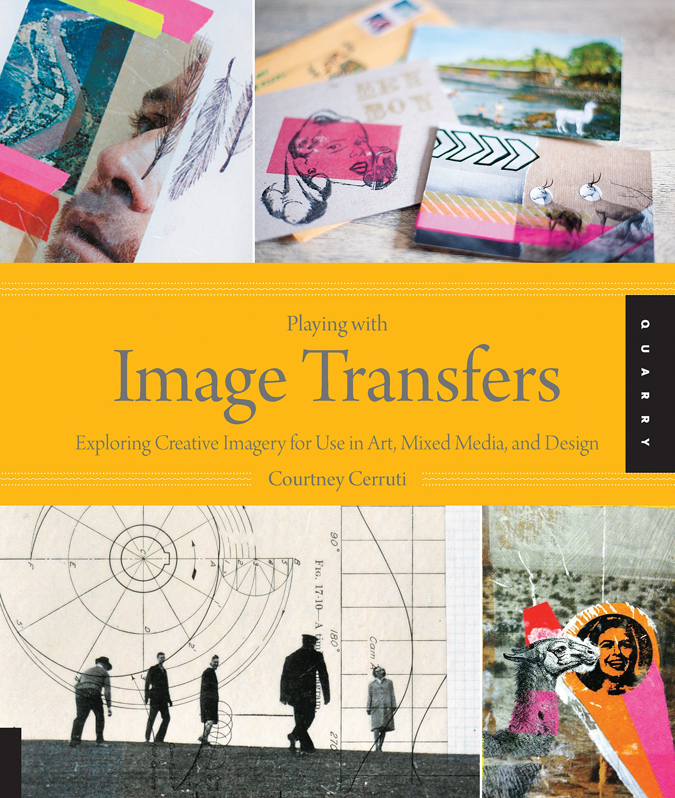 Playing with Image Transfers: Exploring Creative Imagery for Use in Art, Mixed Media, and Design