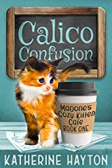Calico Confusion (Marjorie's Cozy Kitten Cafe Book 1) Kindle Edition