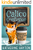 Calico Confusion (Marjorie's Cozy Kitten Cafe Book 1)