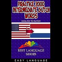 Practice 3000 Intermediate Dutch Words