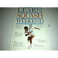 Learn Squash in a Weekend (Learn in a weekend)