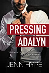 Pressing Adalyn (Pretending Book 1) Kindle Edition