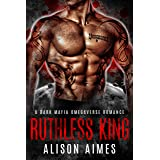 Ruthless King: A Dark Mafia Omegaverse Fated-Mates Romance (Ruthless Warlords Book 1)