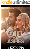Out of the Ashes: A Contemporary Christian Romance (Embers and Ashes Book 2)
