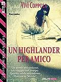 Un Highlander per amico (Passioni Romantiche)