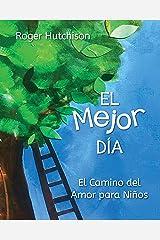 El Mejor Día: El Camino del Amor Para Niños (Spanish Edition) Paperback