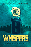 Whispers: A fight for freedom and equality (The Fortress Book 1)