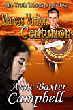 Marcus Varitor,Centurion - Book Two - The Truth Trilogy