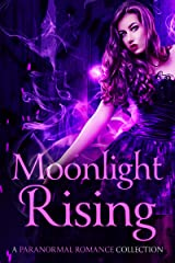 Moonlight Rising: A Paranormal Romance Collection Kindle Edition
